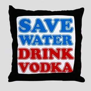 Save Water Drink Vodka Throw Pillow