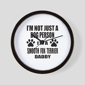 I'm a Smooth Fox Terrier Daddy Wall Clock