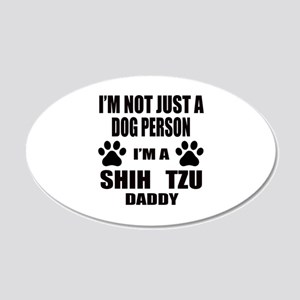 I'm a Shih Tzu Daddy 20x12 Oval Wall Decal
