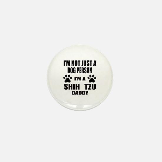 I'm a Shih Tzu Daddy Mini Button