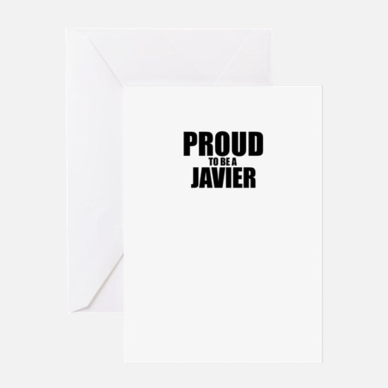 Proud to be JAVIER Greeting Cards