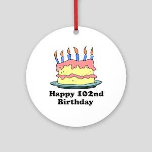 Happy 102nd Birthday Ornament (Round)