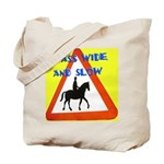 Pass wide and slow Tote Bag