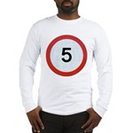 Speed sign 5 Long Sleeve T-Shirt