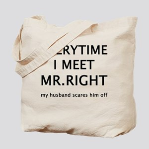 EVERYTIME I MEET MR.RIGHT Tote Bag