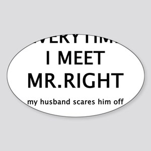 EVERYTIME I MEET MR.RIGHT Oval Sticker