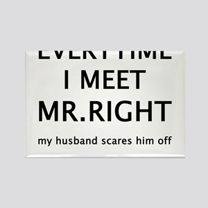 EVERYTIME I MEET MR.RIGHT Rectangle Magnet
