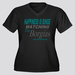 Happiness Is Watching The Borgia Plus Size T-Shirt