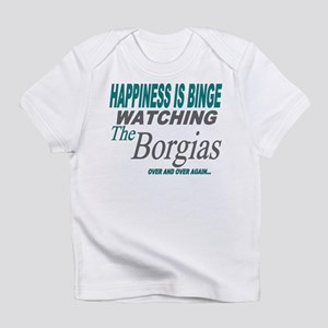 Happiness Is Watching The Borgias Infant T-Shirt