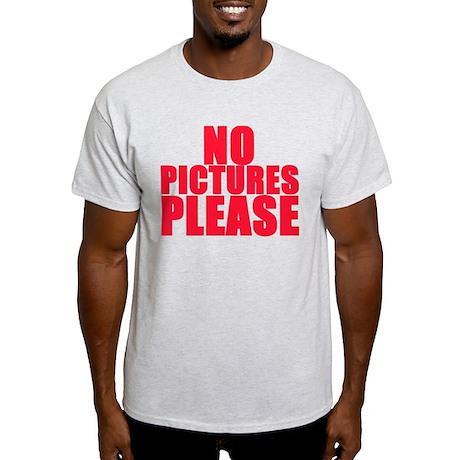 NO PICTURES PLEASE Light T-Shirt