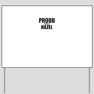 Proud to be HAZEL Yard Sign