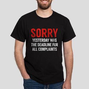 Complaints Deadline Dark T-Shirt