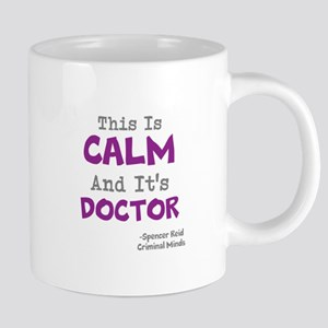 This Is Calm And Its Doctor Mugs