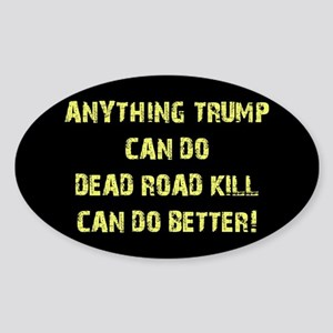 ANYTHING TRUMP CAN DO... Sticker