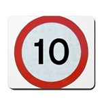 Speed sign 10 Mousepad