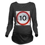 Speed sign 10 Long Sleeve Maternity T-Shirt