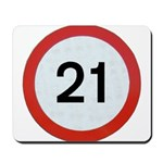 Speed sign 21 Mousepad