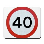 Speed sign 40 Mousepad