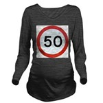 Speed sign 50 Long Sleeve Maternity T-Shirt