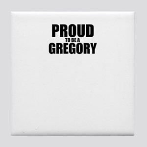 Proud to be GREGORY Tile Coaster