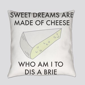 Sweet dreams are made of cheese Everyday Pillow