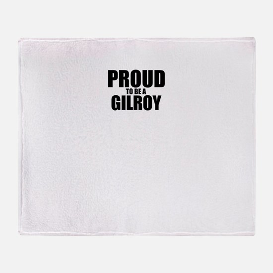 Proud to be GILROY Throw Blanket