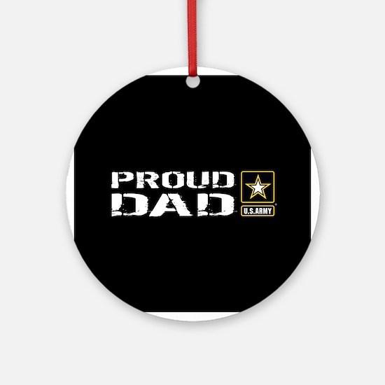 U.S. Army: Proud Dad (Black) Round Ornament