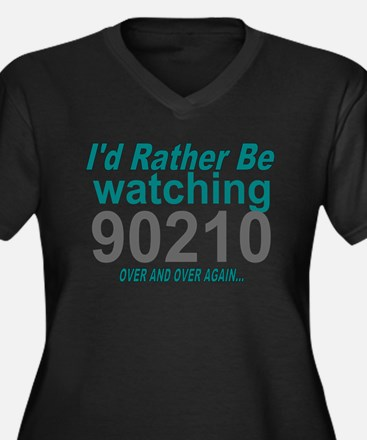 I'd Rather Be Watching 90210 Plus Size T-Shirt