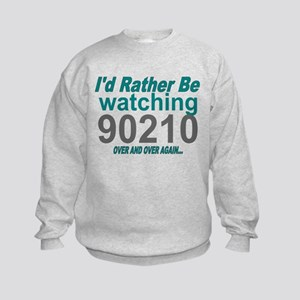 I'd Rather Be Watching 90210 Kids Sweatshirt