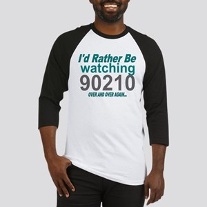 I'd Rather Be Watching 90210 Baseball Jersey