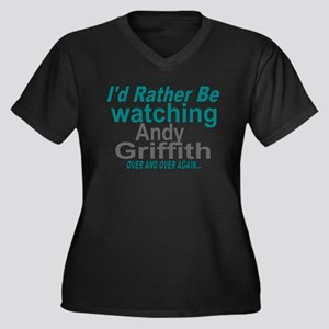 I'd rather be watching Andy Grif Plus Size T-Shirt