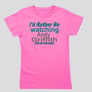 I'd rather be watching Andy Griffith Girl's Tee