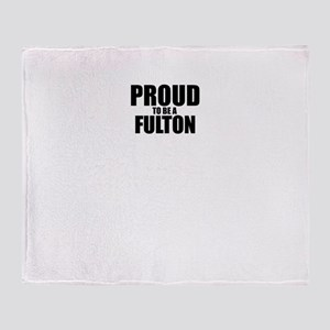 Proud to be FULTON Throw Blanket