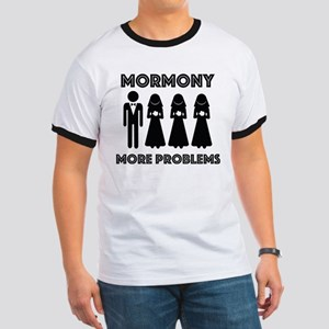 MORMONY MORE PROBLEMS T-Shirt