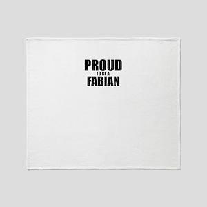 Proud to be FABIAN Throw Blanket