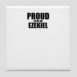 Proud to be EZEKIEL Tile Coaster
