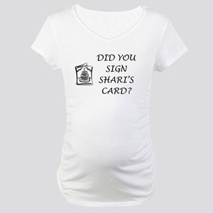 Shari's Card Maternity T-Shirt