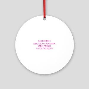Great Friends - Snort Round Ornament