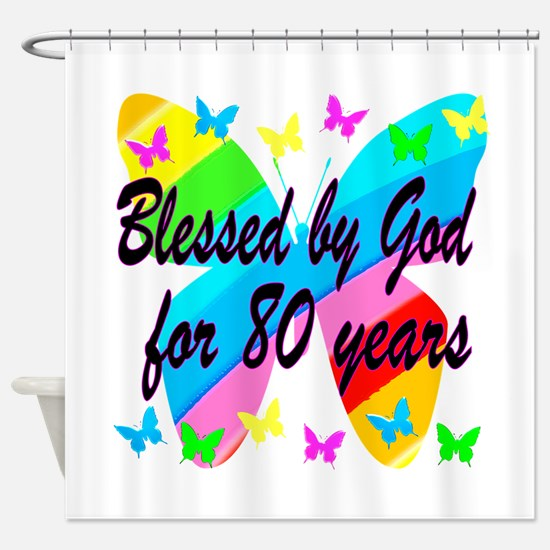 80TH BLESSING Shower Curtain