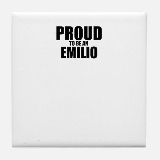 Proud to be EMILIO Tile Coaster