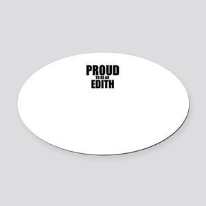 Proud to be EDITH Oval Car Magnet