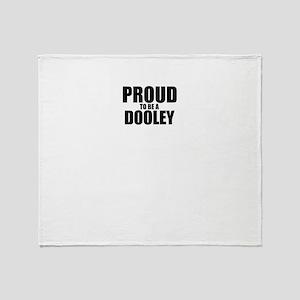 Proud to be DOOLEY Throw Blanket