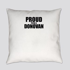 Proud to be DONOVAN Everyday Pillow