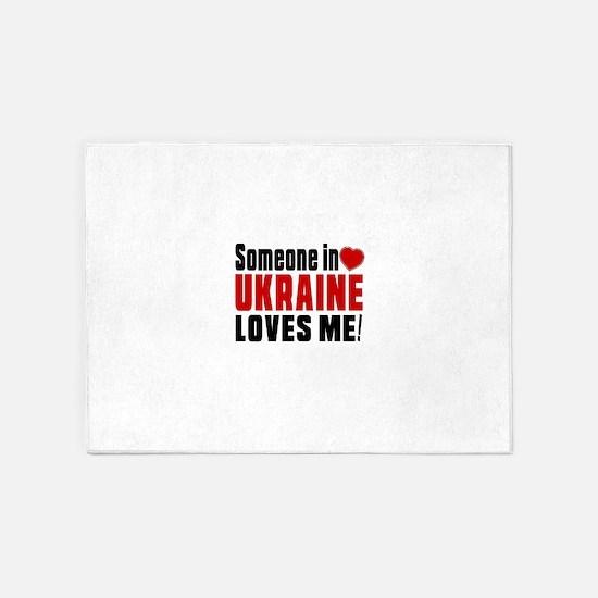 Someone In Ukraine Loves Me 5'x7'Area Rug
