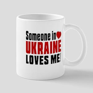 Someone In Ukraine Loves Me Mug