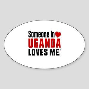 Someone In Uganda Loves Me Sticker (Oval)