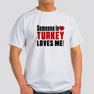Someone In Turkey Loves Me Light T-Shirt