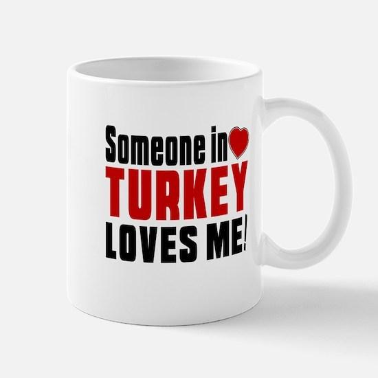 Someone In Turkey Loves Me Mug