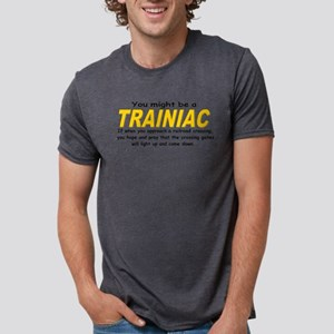You might be Trainiac -Crossi T-Shirt