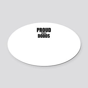Proud to be DODDS Oval Car Magnet